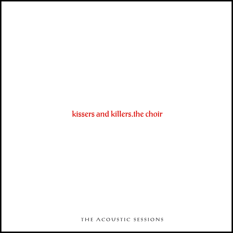 Kissers and Killers (The Acoustic Sessions)